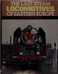 The last steam locomotives of Eastern Europe - P. Ransome-Wallis (ISBN 0711005028)