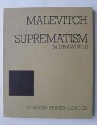 Malevitch: Suprematism - 34 (Thirty-Four) Drawings