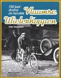 Vlaamse wielerkoppen - Dries Vansyacker (ISBN 9789058268181)