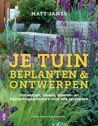 Je tuin. Beplanten & ontwerpen - Matt James (ISBN 9789462501171)