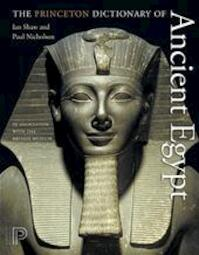 The Princeton Dictionary of Ancient Egypt - Ian Shaw, Paul Nicholson (ISBN 9780691137629)