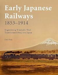 Early Japanese Railways 1853-1914 - Dan Free (ISBN 9784805310069)