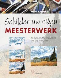 Schilder uw eigen meesterwerk - Mark Churchill (ISBN 9789021336664)