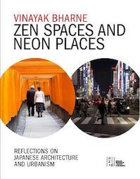 Zen Spaces and Neon Places - Vinayak Bharne (ISBN 9781941806067)