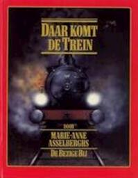 Daar komt de trein - Marie-Anne Asselberghs (ISBN 9789023452829)