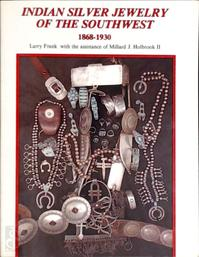 Indian Silver Jewelry of the Southwest 1868-1930 - Millard J. Holbrook (ISBN 9780887402265)