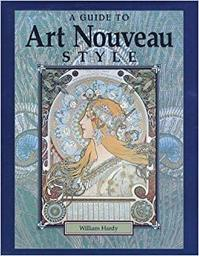 A guide to Art Nouveau Style - William Hardy (ISBN 09415401173)