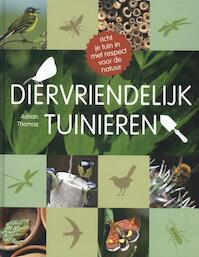 Diervriendelijk tuinieren - Adrian Thomas (ISBN 9789052109763)