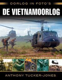 Oorlog in foto's: de Vietnamoorlog - Anthony Tucker-Jones (ISBN 9789045318004)