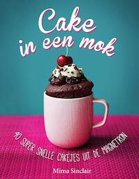 Cake in een mok - Mima Sinclair (ISBN 9789000349142)
