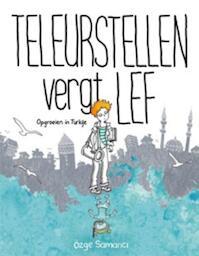 Teleurstellen vergt lef - Özge Samanci (ISBN 9789082410723)