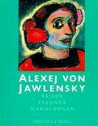 Alexej von Jawlensky : Reisen, Freunde, Wandlungen : Museum am Ostwall Dortmund 16 August bis 15 November, 1998 - Tayfun Belgin (ISBN 9783925998294)