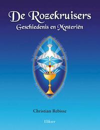 De Rozekruisers Geschiedenis en Mysteri?n - Christian Rebisse (ISBN 9789089541307)