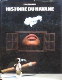 L'histoire du Havane - Zino Davidoff (ISBN 9782903716004)