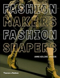 Fashion Makers, Fashion Shapers - Anne-celine Jaeger (ISBN 9780500288245)