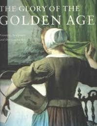 The Glory of the Golden Age: Painting, sculpture and decorative art - Judikje Kiers, Fieke Tissink, Epco Runia (ISBN 9789040094347)