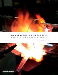 Manufacturing Processes for Design Professionals - Rob Thompson (ISBN 9780500513750)