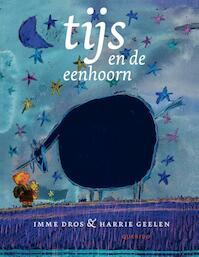 Tijs en de eenhoorn - Imme Dros (ISBN 9789045118444)