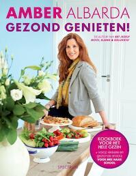 Gezond genieten! - Amber Albarda (ISBN 9789000317240)
