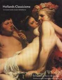 Hollands Classicisme - Albert Blankert, Amp, Nathalie Dufais (ISBN 9789056621209)
