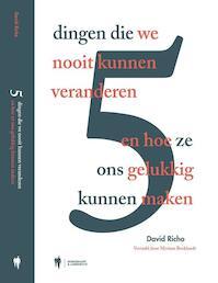 Vijf dingen die we nooit zullen veranderen - David Richo (ISBN 9789089315946)
