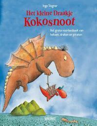 Het Kleine Draakje Kokosnoot - Het grote voorleesboek van heksen, draken en piraten - Ingo Siegner (ISBN 9789059244498)