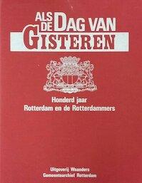 Als de dag van gisteren - honderd jaar Rotterdam en de Rotterdammers - (ISBN 9789066308923)