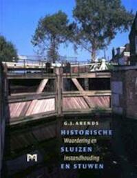 Historische sluizen en stuwen - G.J. Arends (ISBN 9789053452462)