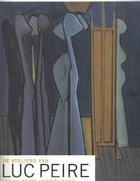 De ateliers van Luc Peire - Peire-verbruggen Jenny (ISBN 9789055443451)
