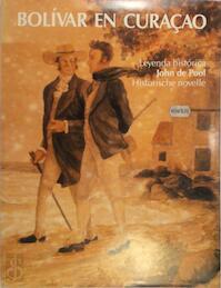 Bolivar en Curacao - John de Pool, L.W. Statius van Eps, E. Luckmann-Levy Maduro (ISBN 9789060115930)