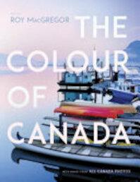 The Colour of Canada - Roy Macgregor (ISBN 9780771023989)