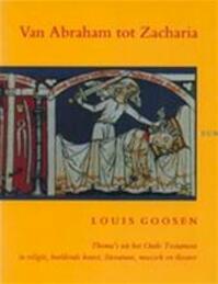Van Abraham tot Zacharia - Louis Goosen (ISBN 9789061683292)