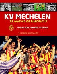 KV Mechelen - Thijs Delrue, Raf Willems (ISBN 9789461311368)
