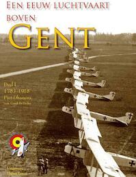 Een eeuw luchtvaart boven Gent / 1 1785-1939 - Piet Dhanens, Cynrik De Decker (ISBN 9789078878049)