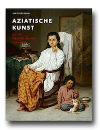 Aziatische kunst en de Nederlandse smaak - Jan Veenendaal (ISBN 9789491196799)