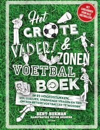 Het grote vaders & zonen voetbalboek - Bert Bukman (ISBN 9789000350919)