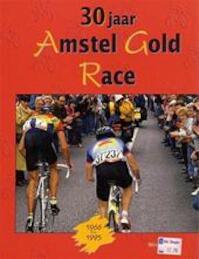 30 jaar Amstel Gold Race - W. van Eyle (ISBN 9789038904221)