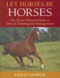 Let Horses Be Horses - Lesley Skipper (ISBN 9780851319025)