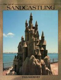 The Art of Sandcastling - Ted Siebert (ISBN 9780945265276)