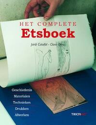 Het complete handboek etsen - J. Catafal, C. Oliva (ISBN 9789043910460)
