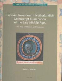 Pictorial Invention in Netherlandish Manuscript Illumination of the Late Middle Ages - James H. Marrow (ISBN 9789042916159)