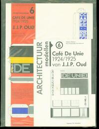 Café De Unie 1924-1925 van J.J.P. Oud / Architectuurmodellen 6[Bouwplaat] - Umberto Barbieri, Paul Groenendijk, Piet Vollaard (ISBN 9789064500213)