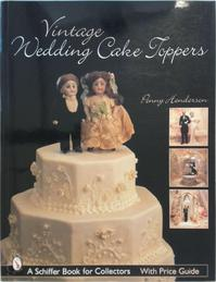 Vintage Wedding Cake Toppers - Penny Henderson (ISBN 9780764321726)