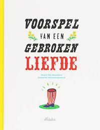 Voorspel van een gebroken liefde - Geert De Kockere (ISBN 9789058383723)