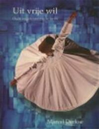 Uit vrije wil - M. Derkse (ISBN 9789020270228)