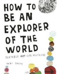 How to Be an Explorer of the World - Keri Smith (ISBN 9780241953884)