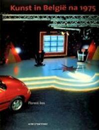 Kunst in België na 1975 - Florent Bex, Michel Baudson, Irene Smets, Paul van Calster (ISBN 9789061535058)