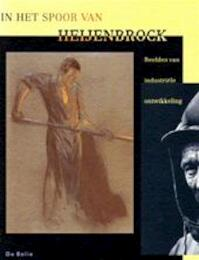 In het spoor van Heijenbrock - Wout Buitelaar, Ruud Vreeman, Michel Pellanders (ISBN 9789066170506)