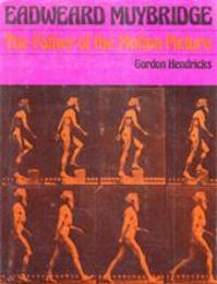 Eadweard Muybridge - Gordon Hendricks