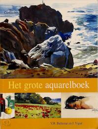 Het grote Aquarelboek - J. V.B. / VIGUÉ Ballestar (ISBN 9789021334684)